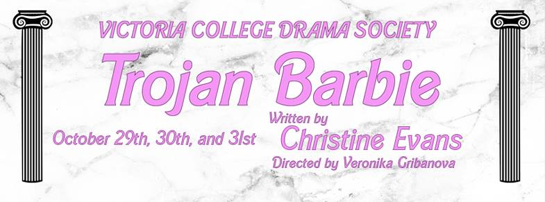 Review: Trojan Barbie by the Victoria College Drama Society